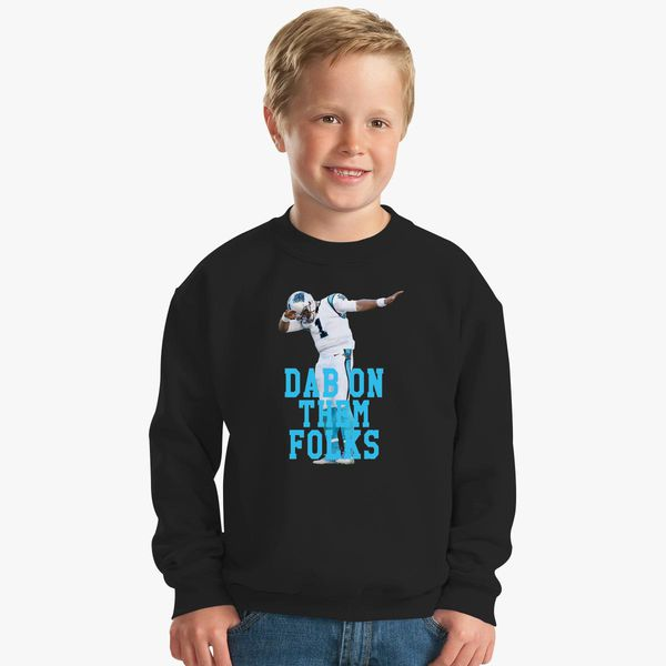 best website 72c7a fea5d Cam Newton - Dab On Them Folks Kids Sweatshirt - Customon
