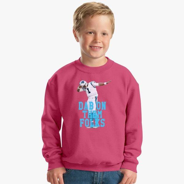 best website f03ba d4f3d Cam Newton - Dab On Them Folks Kids Sweatshirt - Customon