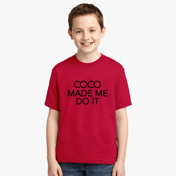 7ae5a126 Coco Made Me Do It inspired logo Youth T-shirt - Customon