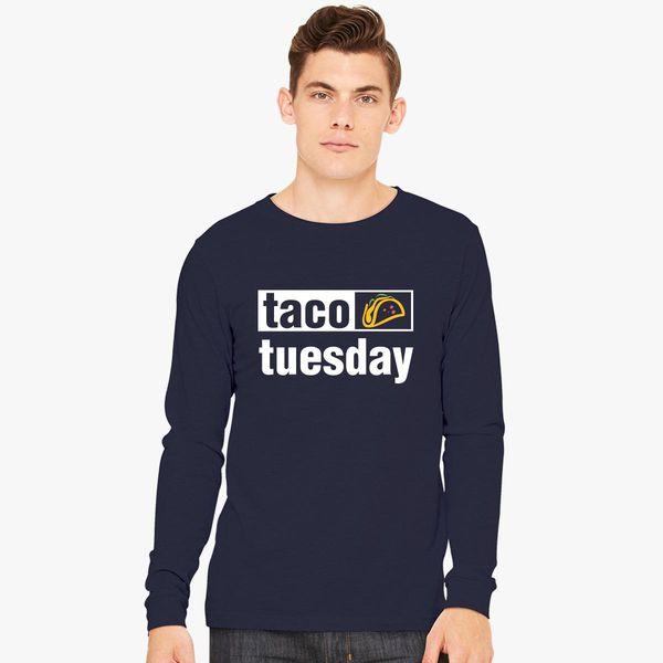 0d2831e977 Taco Tuesday T shirt Funny Taco Mexican Food Long Sleeve T-shirt - Customon