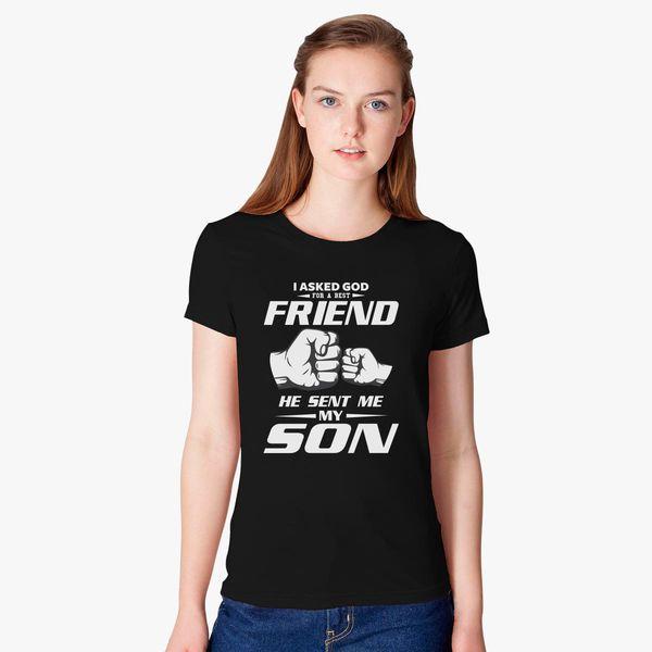 He Sent Me My Sons Standard Unisex T-shirt Comfy I Asked God For A Best Friend