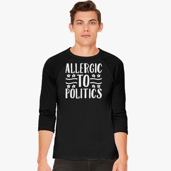 3b72900ae Allergic to politics Baseball T-shirt - Customon
