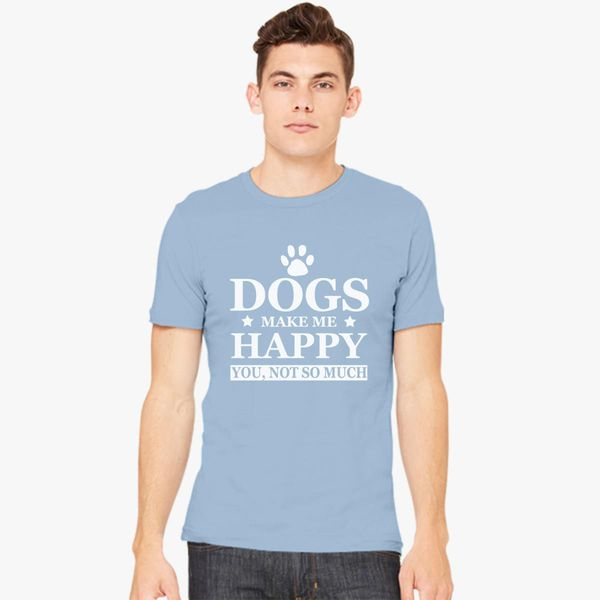 Long Sleeve Adult T-Shirt Dogs Make Me Happy You Not So Much Pet Funny Humor DT