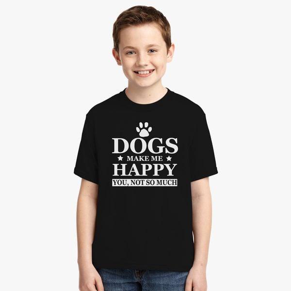 c521f9daf DOGS make me happy T-Shirt, Dog lover, Animal lover, pet shirt Youth T-shirt