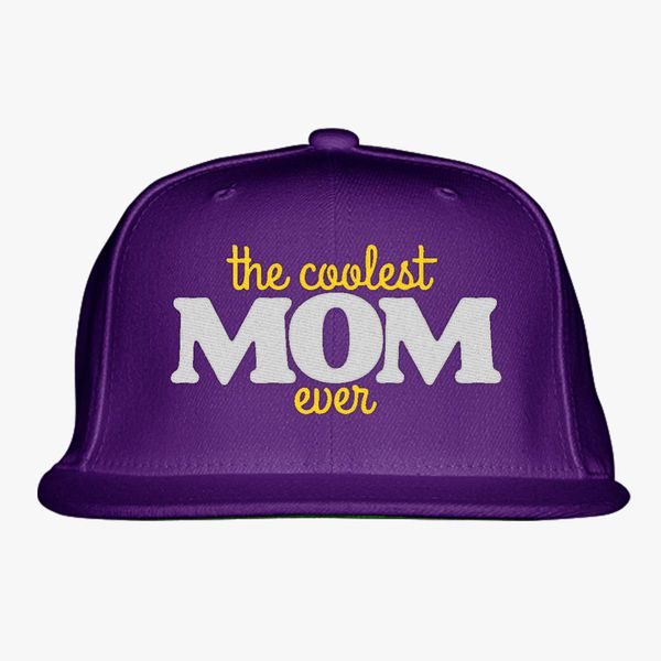 The Coolest Mom Ever Snapback Hat - Embroidery +more d00d5c10d34