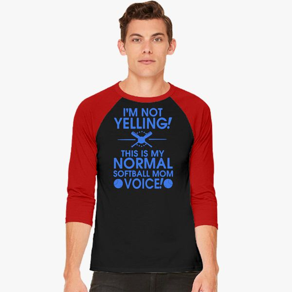 I M Not Yelling This Is My Normal Softball Mom Voice Baseball T Shirt