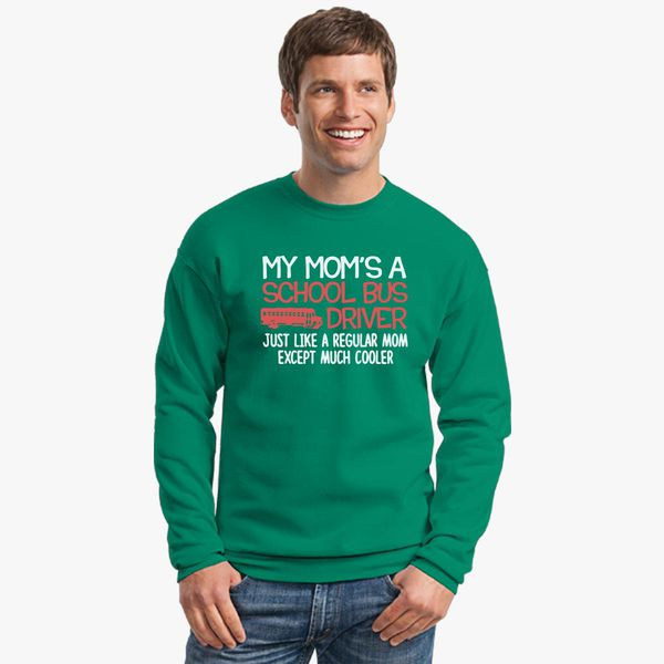 93043ef2 My Mom is school bus driver just like regular Mom except much cooler  Crewneck Sweatshirt - Customon