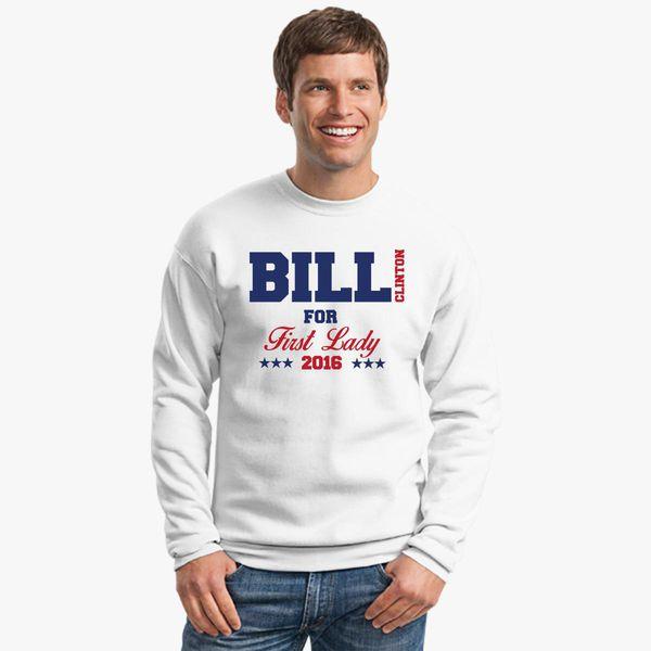 beda13f3d Bill Clinton For First Lady Crewneck Sweatshirt - Customon