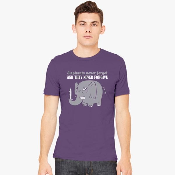 e466a69d Elephants Never Forget And They Never Forgive Men's T-shirt ...