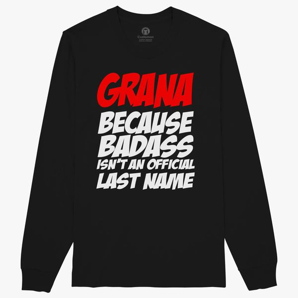 Grana Because Badass Is Not An Official Last Name Long