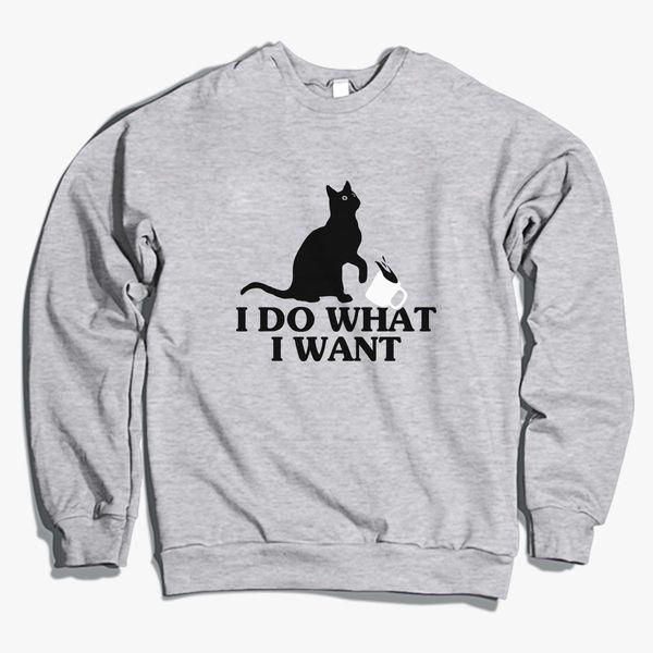 b436dfe8d3d2 I Do What I Want Funny Joke Cat Animal Crewneck Sweatshirt - Customon