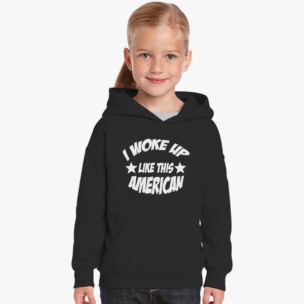 I Woke Up Like This American Kids Hoodie Customon Com