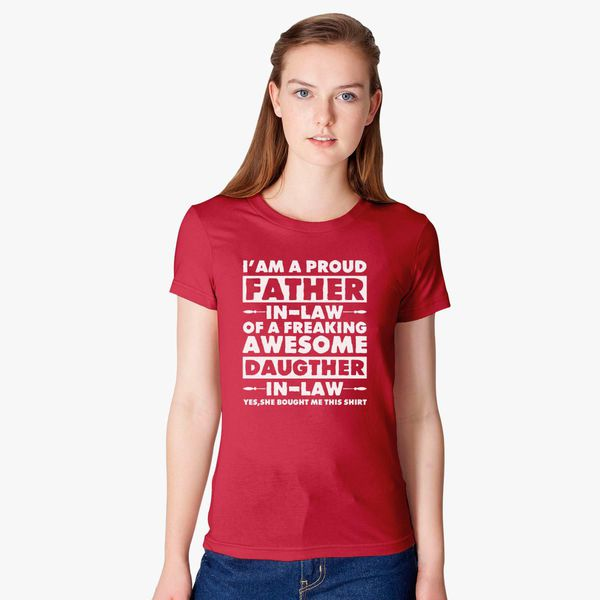 6efd538e I'm A Proud Father In Law Of A Freaking Awesome Daughter In Law Women's  T-shirt