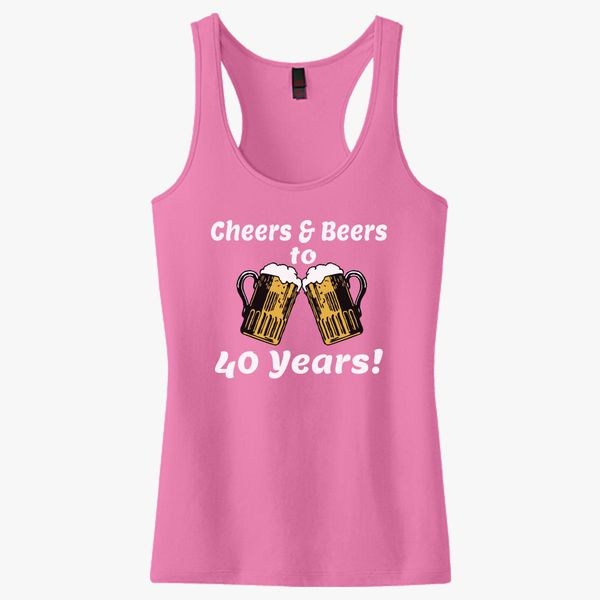 Cheers And Beers 40th Birthday Present Turning 40 Years Old Womens
