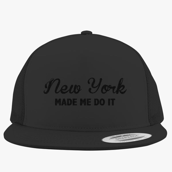 New York Made Me Do It Trucker Hat (Embroidered)  736940fdd92
