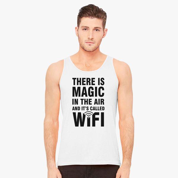 63d9d89f71c561 There is magic in the air and it s called WiFi Men s Tank Top ...