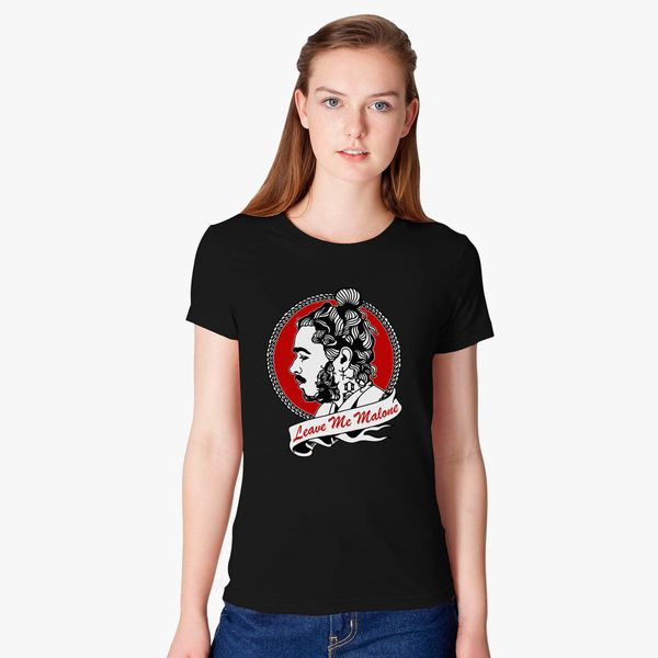 65751fd00c7f Leave Me Malone Women's T-shirt | Customon.com