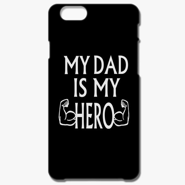 My Dad Is My Hero Iphone 66s Case Customoncom
