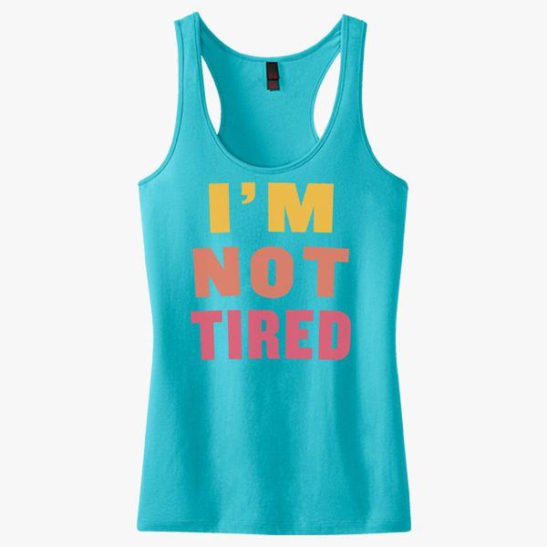I'm Not Tired Women's Racerback Tank Top