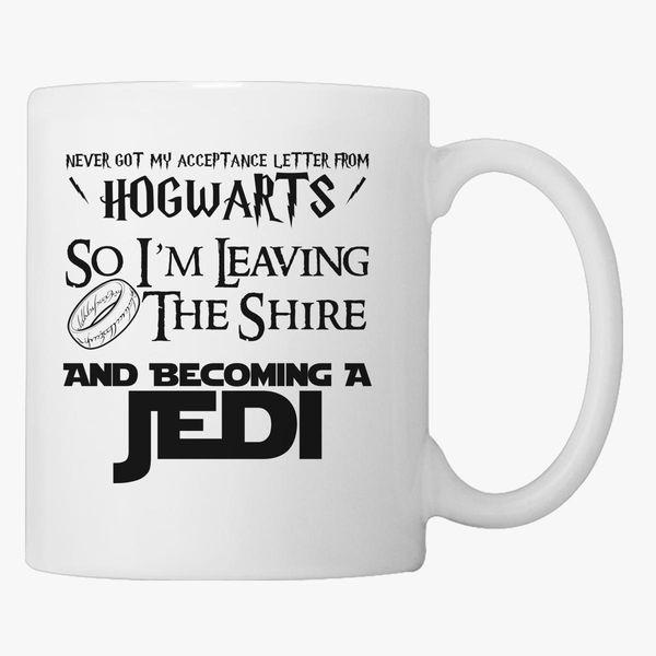 i never got my acceptance letter from hogwarts coffee mug