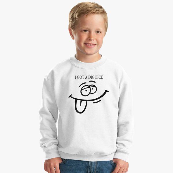 b3065daacd I got a Dig Bick Kids Sweatshirt