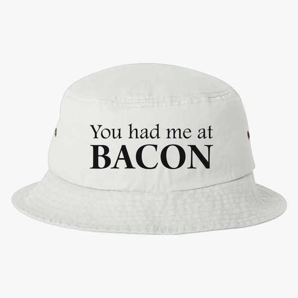 c41f334f544 You Had Me At Bacon Funny Bucket Hat Embroidered Customon