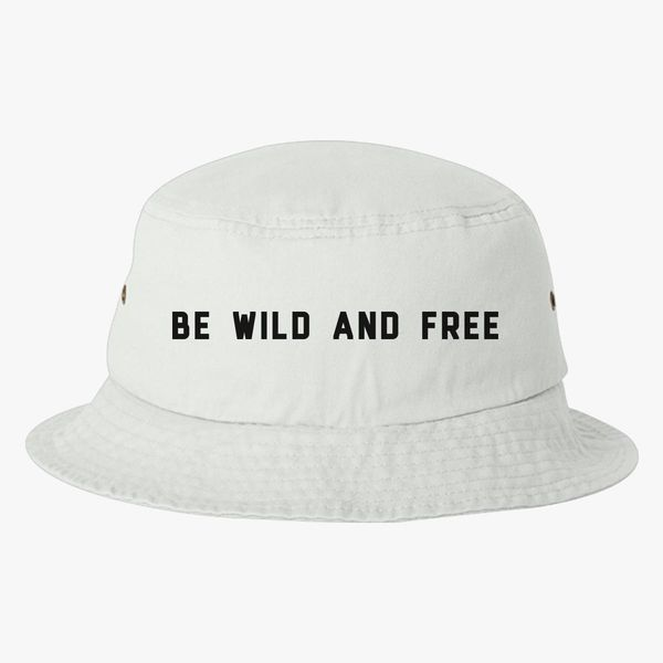 be wild and free Bucket Hat (Embroidered)  7d2eb574487