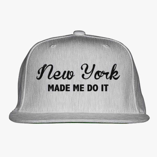 New York Made Me Do It Snapback Hat (Embroidered)  9eb7f90674b