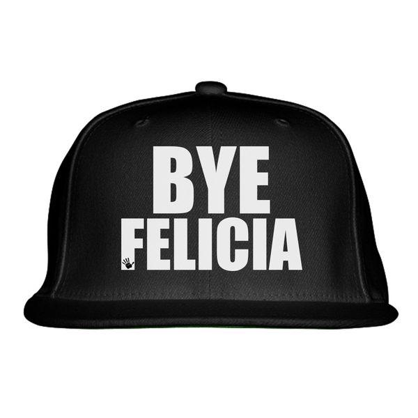 Bye Felicia Snapback Hat Black / One Size