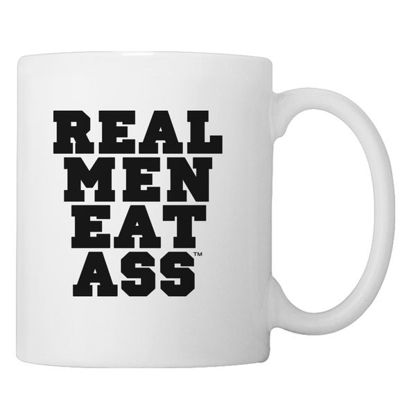 Real Men Eat Ass Coffee Mug White / One Size
