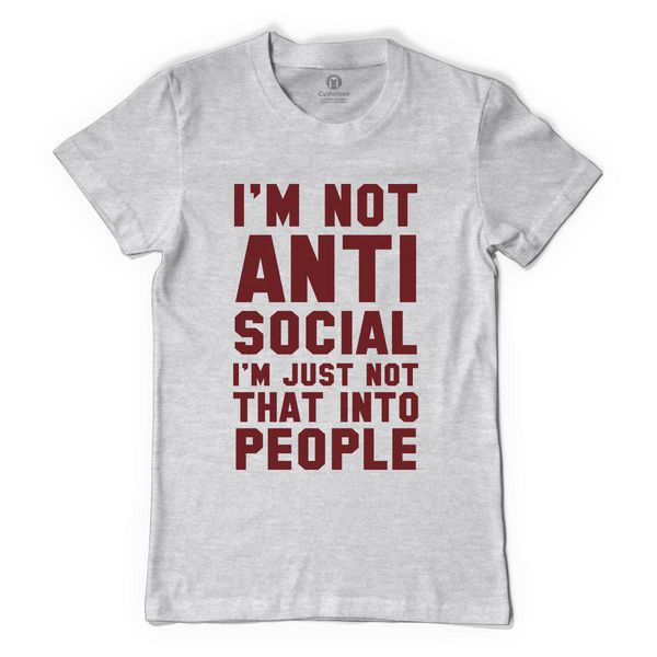 I'M Not Anti Social I'M Just Not That Into People Women's T-Shirt Gray / S